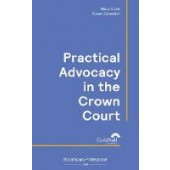 Practical Advocacy in the Crown Court - ISBN 9781526516329