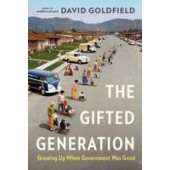 The Gifted Generation: Growing Up When Government Was Good - ISBN 9781620400883