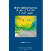 The Children's Hearings (Scotland) Act 2011 - A User's Guide - ISBN 9781780432304