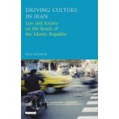 Driving Culture in Iran: Law and Society on the Roads of the Islamic Republic - ISBN 9781784534486