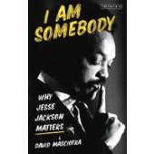 I Am Somebody: Why Jesse Jackson Matters - ISBN 9781838604257