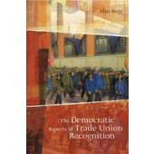 The Democratic Aspects of Trade Union Recognition - ISBN 9781841137902