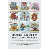 Home Equity and Ageing Owners: Between Risk and Regulation - ISBN 9781849460071