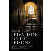 Privatising Public Prisons: Labour Law and the Public Procurement Process - ISBN 9781849466547