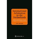 International Arbitration in the Netherlands: With a Commentary on the NAI and PCA Arbitration Rules - ISBN 9789041156129