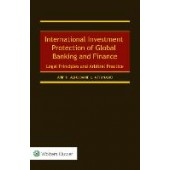 International Investment Protection of Global Banking and Finance: Legal Principles and Arbitral Practice - ISBN 9789403535616